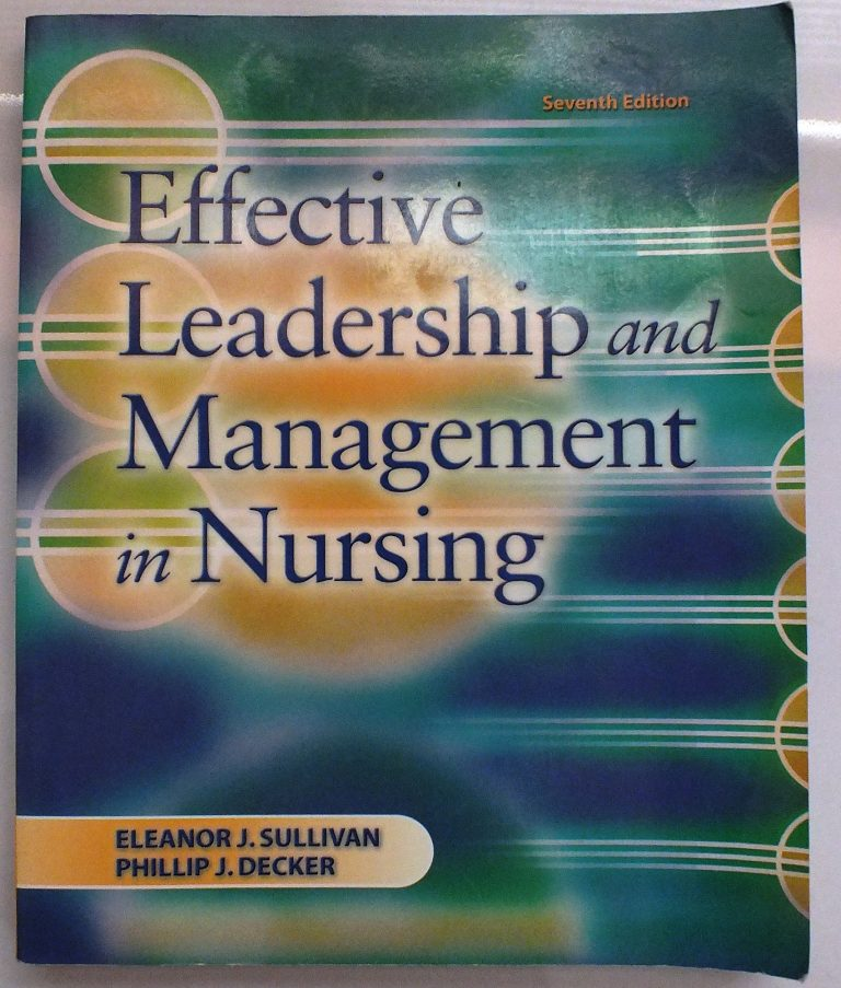 effective leadership and management in nursing Abebookscom: effective leadership and management in nursing (8th edition) (effective leadership & management in nursing (sull) (9780132814546) by eleanor j sullivan and a great selection of similar new, used and collectible books available now at great prices.